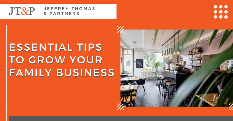 Essential Tips To Grow Your Family Business