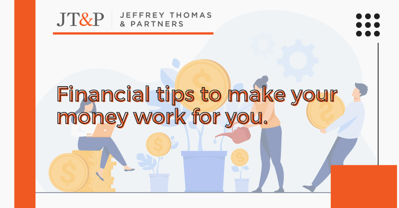 Financial Tips To Make Your Money Work For You