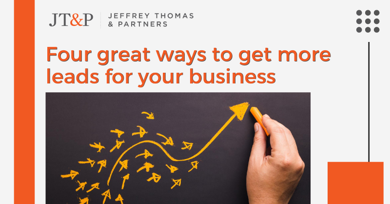 Four Great Ways To Get More Leads For Your Business