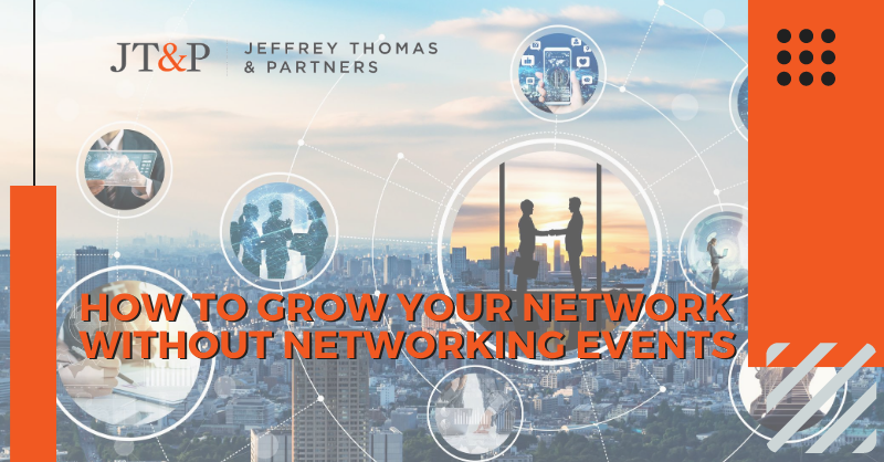 How To Grow Your Network Without Networking Events