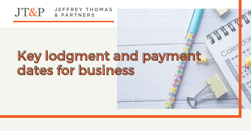 Key Lodgment And Payment Dates For Business