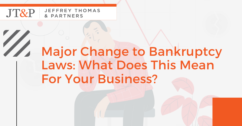 Major Change To Bankruptcy Laws What Does This Mean For Your Business