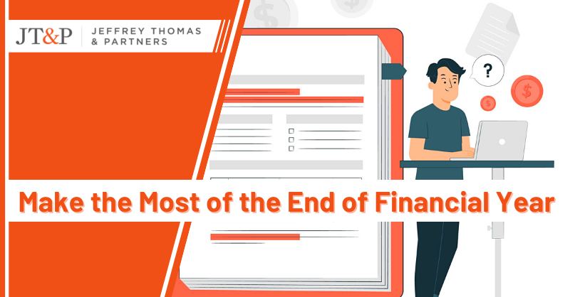 Make The Most Of The End Of Financial Year
