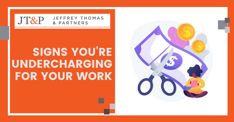Signs You're Undercharging For Your Work