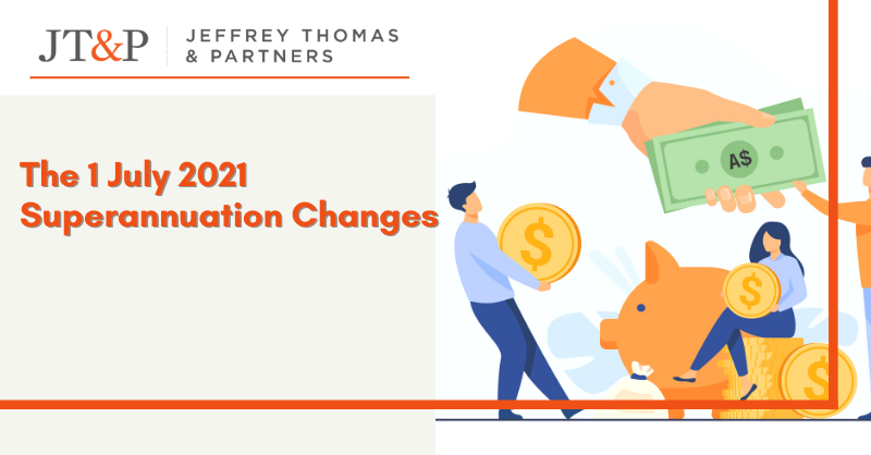 The 1 July 2021 Superannuation Changes (1)
