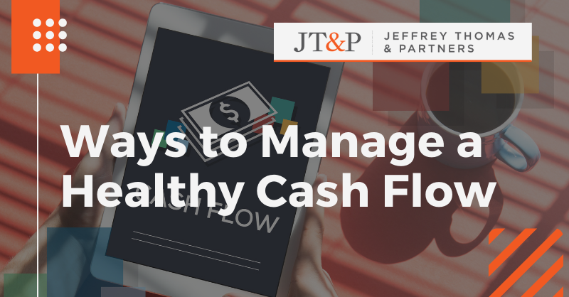Ways To Manage A Healthy Cash Flow